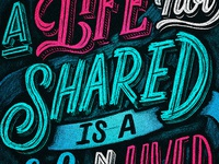 A Life not Shared is a Life not Lived