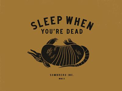Sleep When You're Dead illustration badge mark armadillo