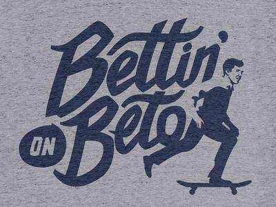 Bettin' on Beto