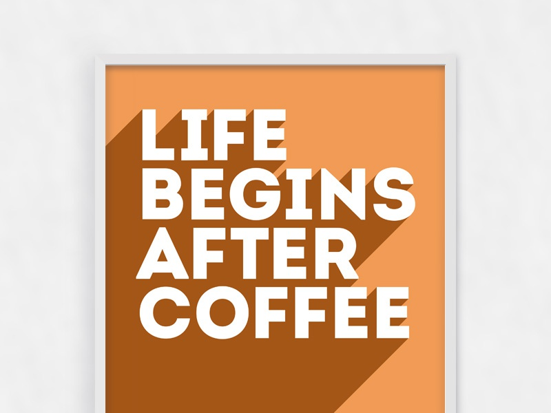 Life begins after coffee poster coffee flat psd free graphic print altoros
