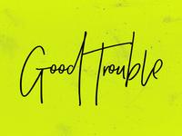 Good Trouble Type