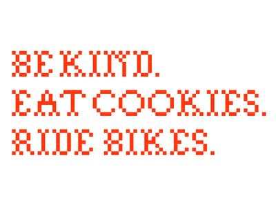 Be Kind. Eat Cookies. Ride Bikes. cross stitch pixels type cookies bikes