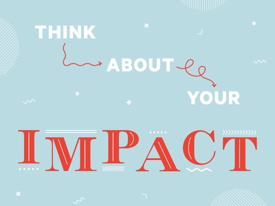 003/100 Think About Your Impact impact red blue san serif serif phrase type