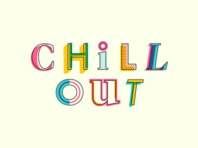 008/100 Chill Out serif sans serif typography chill out type 100 days of type