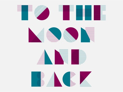 009/100 To the Moon and Back block type two color geometric type geometric typography type