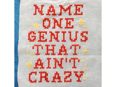 010/100 Name One Genius That Ain't Crazy craft life of pablo kanye west needlepoint cross stitch typography type
