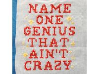 010/100 Name One Genius That Ain't Crazy