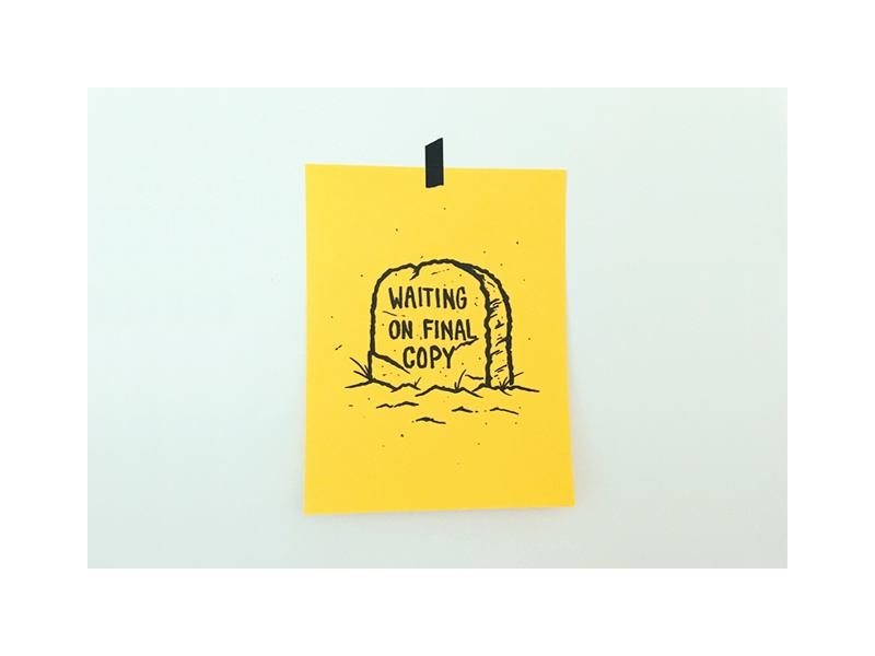 Death to Last Minute Changes paper print fart joke gravestone sharpie brand art riso illustration death intercom