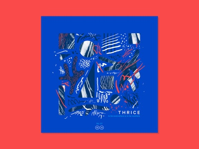 10x16 — #7: Thrice - To Be Everywhere Is To Be Nowhere