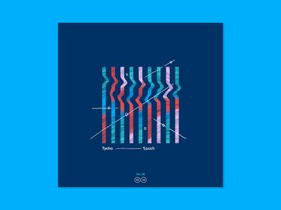10x16 — #6: Tycho - Epoch 10x16 color abstract illustration music art album artwork