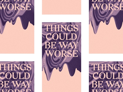 Things Could Be Way Worse swirl purple melon fart wavy paper riso type print