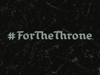 For The Throne