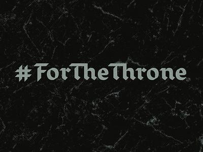 For The Throne game of thrones blackletter custom type type design