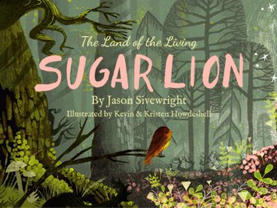 The Land of Living Sugar Lion - Kickstarter
