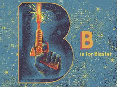 B is for Blaster! illustration alphabet