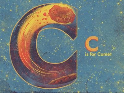 C is for Comet.