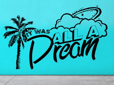 It Was All A Dream Illustration palm tree biggie dream wall mural mural illustration lettering