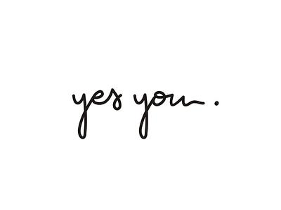 Yes You branding typography typemate sketch script logotype logo lettering handwritten hand lettering handlettering customtype calligraphy