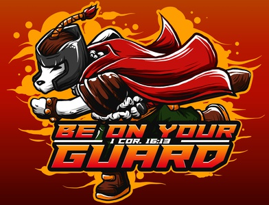 BE ON YOUR GUARD