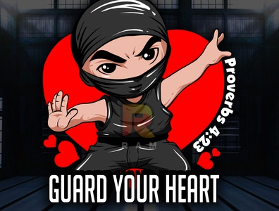 GUARD YOUR HEART LIKE A NINJA