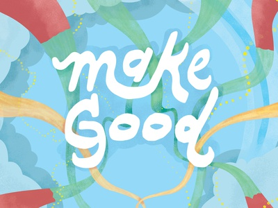make good - everyday