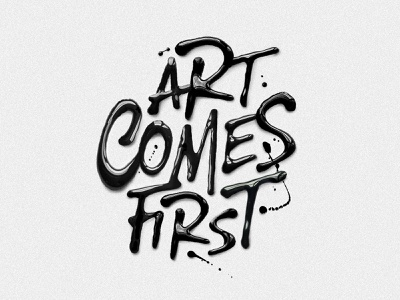 Art Comes First concept design calligraphy handlettering poster paint typography type lettering