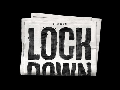Lock Down newspaper lockdown virus corona poster handlettering brush typography type lettering