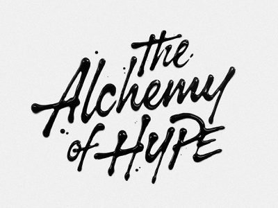 The Alchemy of Hype brand identity poster branding illustration logo calligraphy typography handlettering type lettering