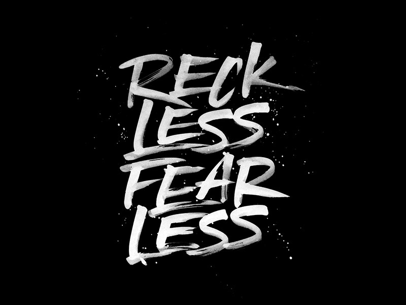 RecklessFearless handlettering lettering typo type typography poster logo brush calligraphy paint