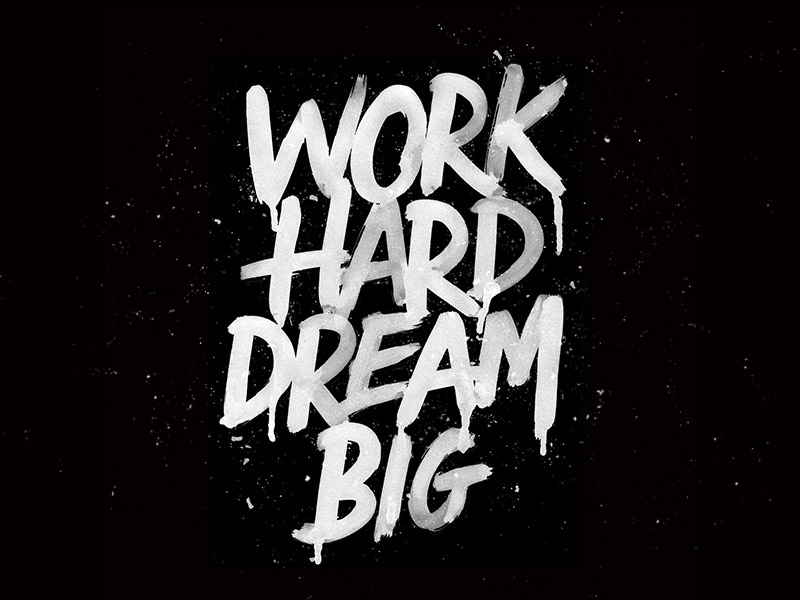 work hard dream big by laura dillema dribbble dribbble. Black Bedroom Furniture Sets. Home Design Ideas
