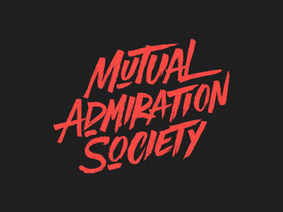 Final logo 'Mutual Admiration Society' branding concept print instagram paint calligraphy brush logo typography type lettering handlettering