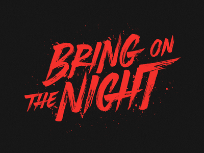 'Bring On The Night'