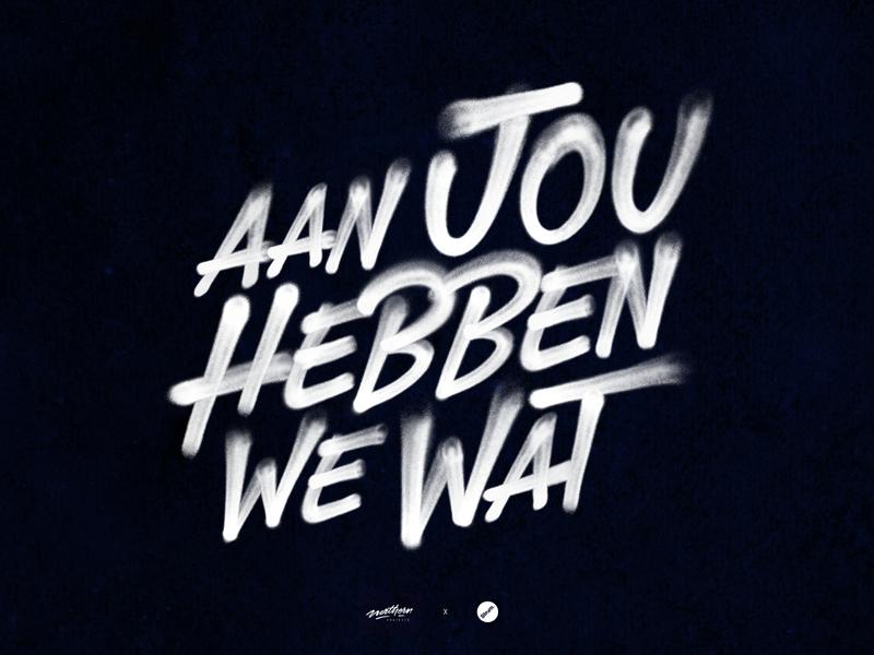 'Aan Jou Hebben We Wat' spraypaint concept print spraycan paint calligraphy brush logo typography type lettering handlettering