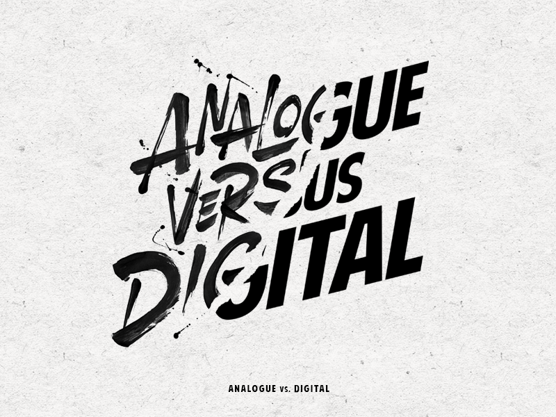 Analogue vs. Digital analogue branding concept print paint calligraphy brush logo typography type lettering handlettering