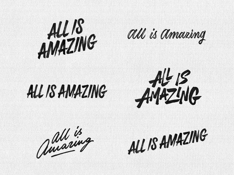 'All Is Amazing' logo concepts design handmade concept branding instagram typo logo calligraphy brush typography handlettering type lettering