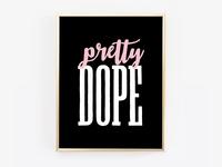 Pretty Dope