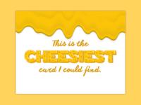 The Cheesiest Valentine's Card