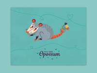 You Are Opossum