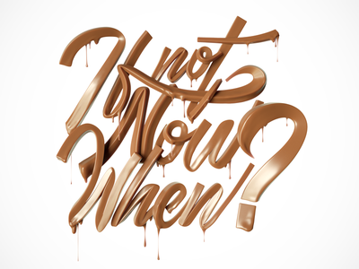 If not now, when? octane cinema4d 3d type chocolate