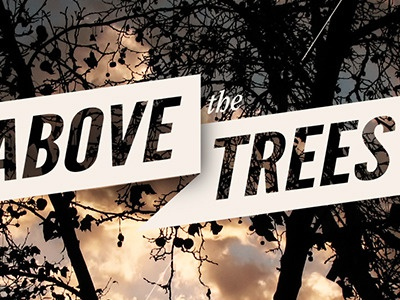 Above The Trees poster tipography font trees nine inch nails