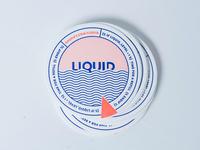 Liquid coaster