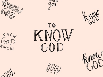 KNOW GOD, sketchbook sketches type to god know holland netherlands dutch nederland quote words church jesus bible lettering handlettering handrawn typography sketch sketchbook