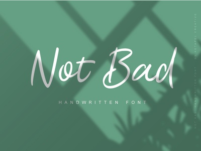 Not Bad Font typography typeface cursive font branding handwritten design