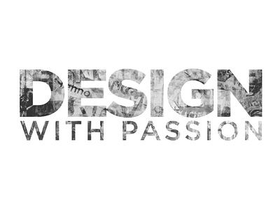 Design with passion