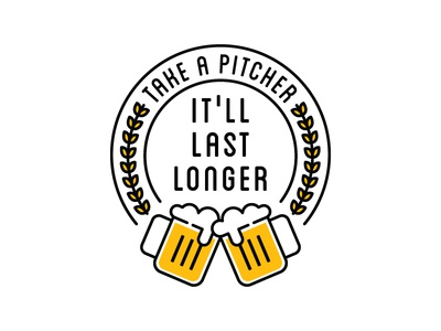 Take a Pitcher, It'll Last Longer wheat mug badge pitcher beer