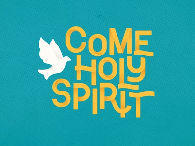 Come Holy Spirit god jesus church sermon series dove holy holy spirit