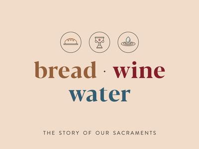 Bread Wine Water