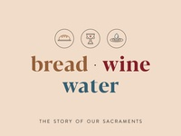 Bread Wine Water