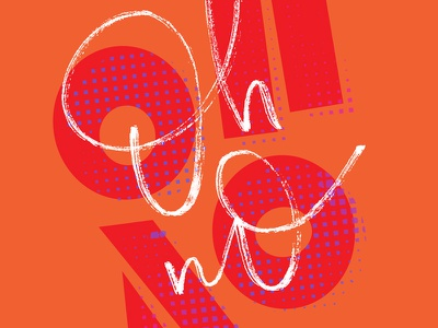 OH NO oh no orange halftone block letters bold calligraphy hand lettering brush lettering typography graphic design