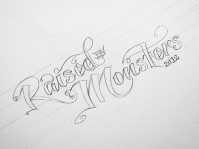 Raised by Monsters script lettering sketch